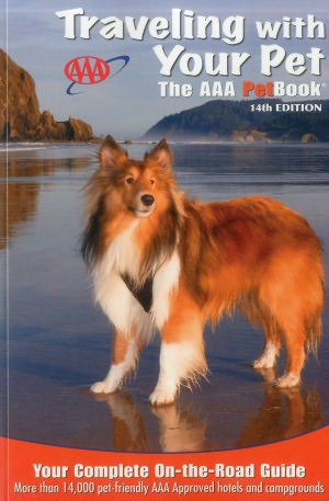 Traveling With Your Pet: The AAA PetBook: available in paperback and digital formats