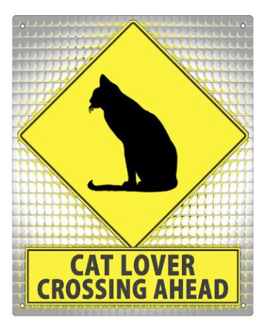 Cat Lover Crossing Sign