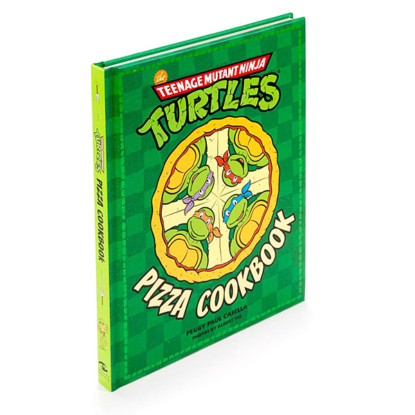 Teenage Mutant Ninja Turtles: The Official Pizza Cookbook