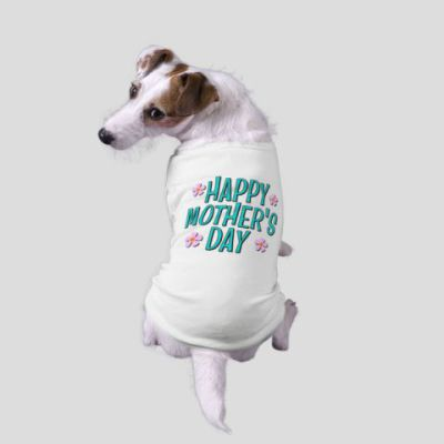 Happy Mother's Day dog t-shirt by CowPieCreek