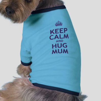 Keep Calm and Hug Mum