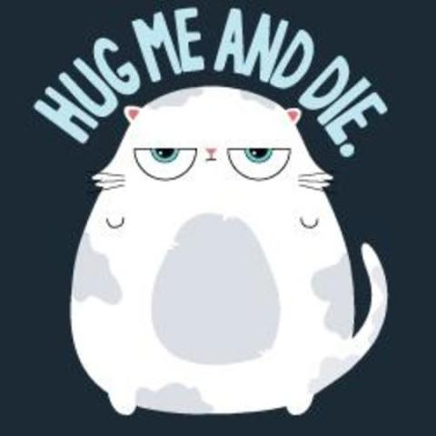 Hug Me and Die T-Shirt