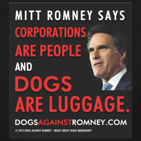 Corporations are people...: © Dogs Against Romney
