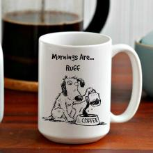 Mornings Are Ruff Mug